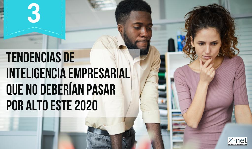 3 tendencias de inteligencia empresarial - 3 tendencias de inteligencia empresarial que no deberían pasar por alto este 2020